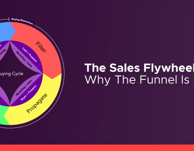 The Sales Flywheel: Why The Funnel Is So 2010