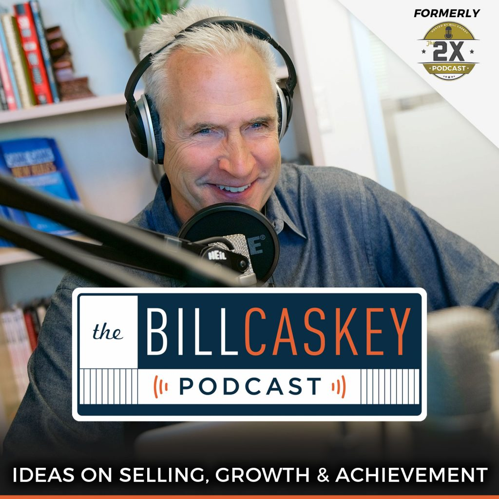 sales podcast Bill Caskey Podcast
