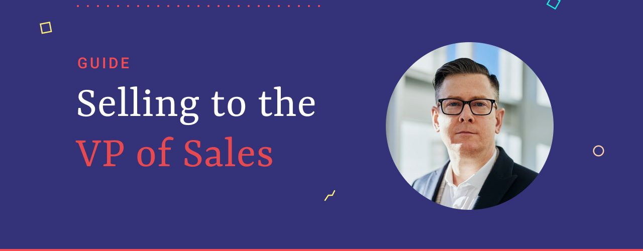 How to Sell to the VP of Sales: From the Horse's Mouth #1